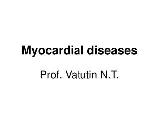Myocardial diseases
