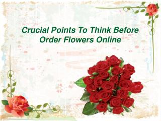Crucial Points To Think Before Order Flowers Online