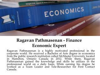 Ragavan Pathmasenan - Finance Economic Expert