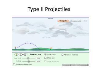 Type II Projectiles