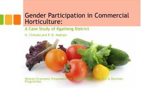 Gender Participation in Commercial Horticulture: