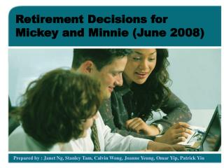 Retirement Decisions for Mickey and Minnie (June 2008)
