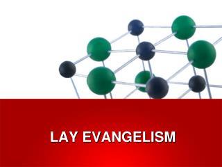 LAY EVANGELISM