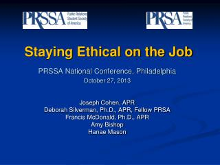 Staying Ethical on the Job  PRSSA National Conference, Philadelphia October 27, 2013