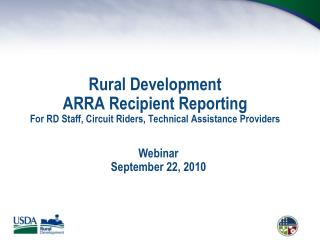 Rural Development ARRA Recipient Reporting For RD Staff, Circuit Riders, Technical Assistance Providers