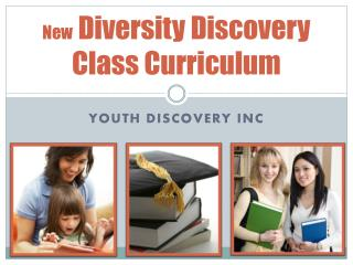 New  Diversity Discovery Class Curriculum