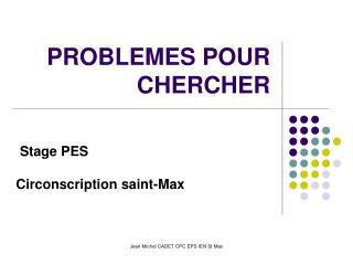 PROBLEMES POUR CHERCHER