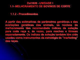Zot1028 - UNIDADE I 1.1- MELHORAMENTO DE BOVINOS DE CORTE