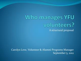 Who manages YFU volunteers?