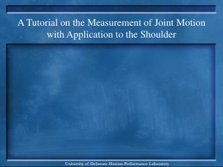 A Tutorial on the Measurement of Joint Motion with Application to the Shoulder