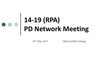 14-19 (RPA)  PD Network Meeting
