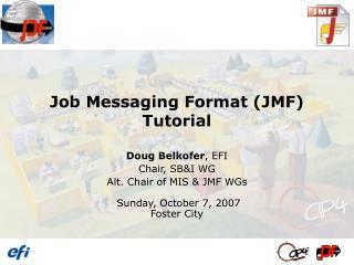 Job Messaging Format (JMF) Tutorial