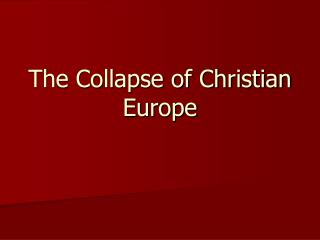 The Collapse of Christian Europe
