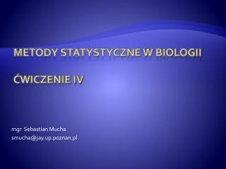 Metody statystyczne w biologii Ćwiczenie IV