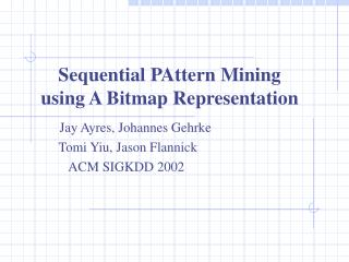 Sequential PAttern Mining  using A Bitmap Representation