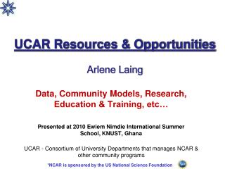 UCAR Resources  Opportunities  Arlene Laing