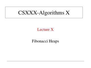 CS XXX -Algorithms  X