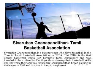 Sivaruban Gnanapandithan- Tamil Basketball Association