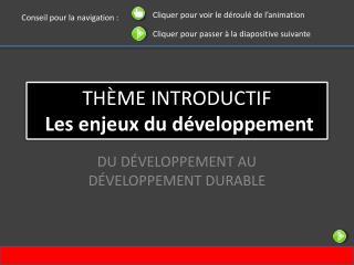 Thème introductif  Les enjeux du développement