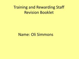 Training  and Rewarding  Staff Revision Booklet
