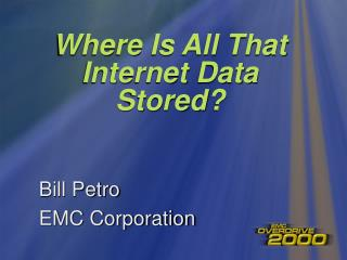 Where Is All That Internet Data Stored?