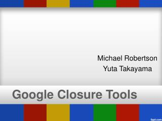 Google Closure Tools