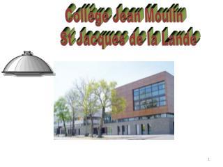 Collège Jean Moulin  St Jacques de la Lande