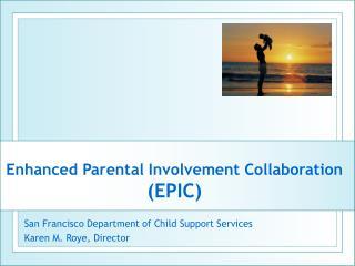 Enhanced Parental Involvement Collaboration EPIC