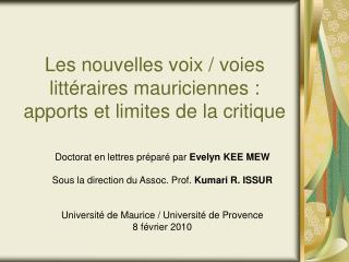 Les nouvelles voix / voies littéraires mauriciennes : apports et limites de la critique