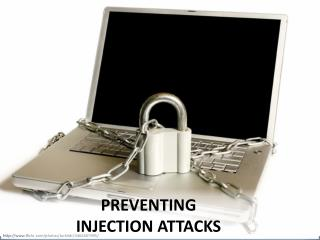 Preventing  injection attacks