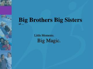 Big Brothers Big Sisters of …