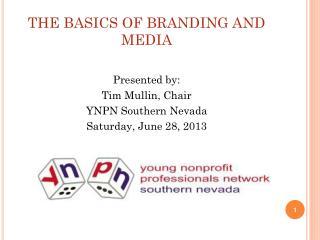 THE BASICS OF BRANDING AND MEDIA