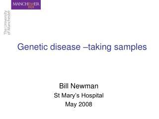 Genetic disease  taking samples