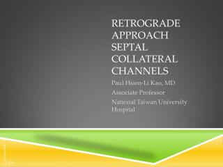 Retrograde Approach Septal  Collateral Channels