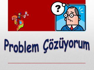 Problem Çözüyorum