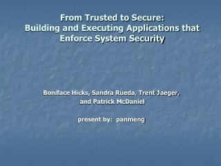 From Trusted to Secure: Building and Executing Applications that Enforce System Security