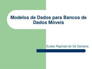 Modelos de Dados para Bancos de Dados Móveis