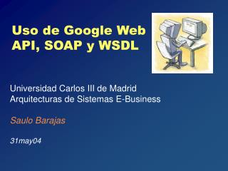 Uso de Google  Web  API, SOAP y WSDL
