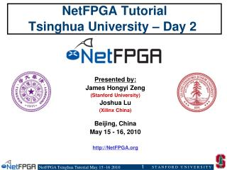 NetFPGA  Tutorial Tsinghua  University – Day 2