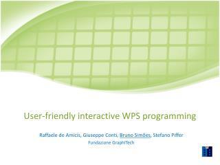 User-friendly interactive WPS programming