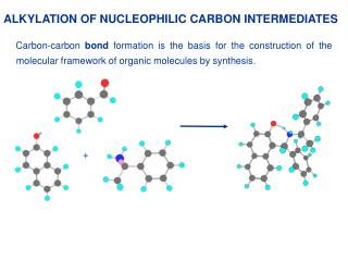 ALKYLATION OF NUCLEOPHILIC CARBON INTERMEDIATES