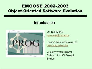 EMOOSE 2002-2003 Object-Oriented Software Evolution