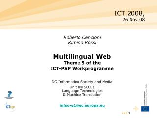 Roberto Cencioni Kimmo Rossi Multilingual Web Theme 5 of the  ICT-PSP Workprogramme