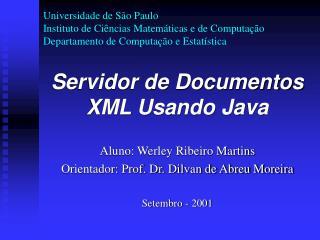 Servidor de Documentos XML Usando Java Aluno: Werley Ribeiro Martins
