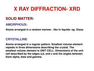 X RAY DIFFRACTION- XRD