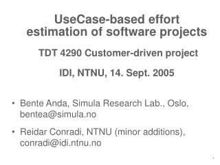 UseCase-based effort estimation of software projects   TDT 4290 Customer-driven project   IDI, NTNU, 14. Sept. 2005