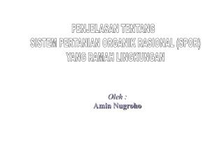 PENJELASAN TENTANG   SISTEM PERTANIAN ORGANIK RASIONAL (SPOR) YANG RAMAH LINGKUNGAN