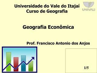 Universidade do Vale do Itajaí Curso de Geografia