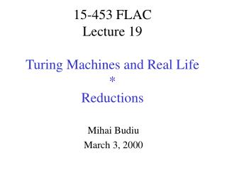 15-453 FLAC Lecture 19  Turing Machines and Real Life  Reductions