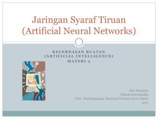Jaringan Syaraf Tiruan  (Artificial Neural Networks)